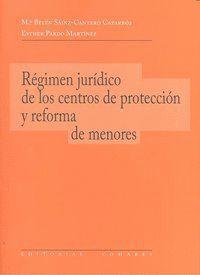 EL RÉGIMEN JURDICO DE LOS CENTROS DE PROTECCIÓN Y REFORMA DE MENORES