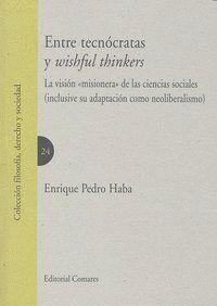 ENTRE TECNOCRATAS Y WISHFUL THINKERS. LA VISIÓN -MISIONERA- DE LAS CIENCIAS SOCIALES (INCLUSIVE SU A