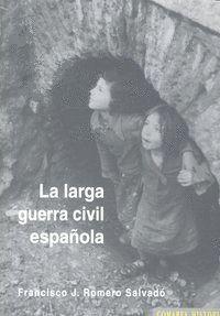 LA LARGA GUERRA CIVIL ESPAÑOLA