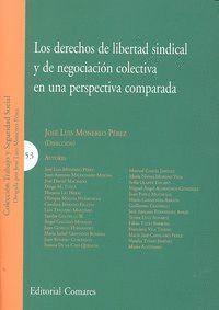LOS DERECHOS DE LIBERTAD SINDICAL Y DE NEGOCIACIÓN COLECTIVA EN UNA PERSPECTIVA COMPARADA PERSPECTIV