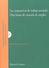 LAS COOPERATIVAS DE TRABAJO ASOCIADO OTRA FORMA DE CREACIÓN DE EMPLEO