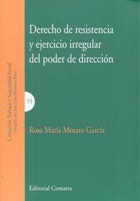 DERECHO RESISTENCIA Y EJERCICIO IRREGULAR PODER DIRECCION