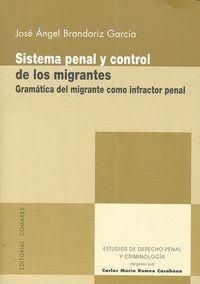 SISTEMA PENAL Y CONTROL DE LOS MIGRANTES GRAMÁTICA DEL MIGRANTE COMO INFRACTOR PENAL