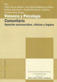 VIOLENCIA Y PSICOLOGIA COMUNITARIA. ASPECTOS PSICOSOCIALES, CLNICOS Y LEGALES