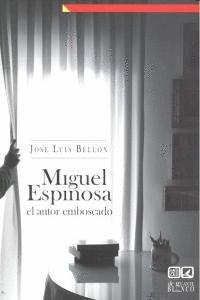 MIGUEL ESPINOSA EL AUTOR EMBOSCADO