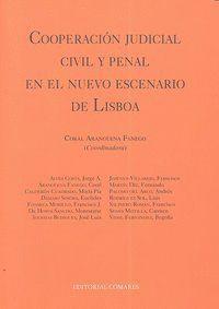 COOPERACION JUDICIAL CIVIL Y PENAL EN EL NUEVO ESCENARIO DE LISBOA.