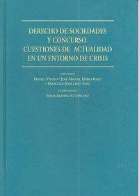 DERECHO DE SOCIEDADES Y CONCURSO. CUESTIONES DE ACTUALIDAD EN UN ENTORNO DE CRISIS.