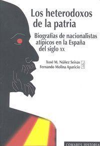 LOS HETERODOXOS DE LA PATRIA. BIOGRAFAS DE NACIONALISTAS ATPICOSEN LA ESPAÑA DEL SIGLO XX