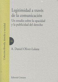 LEGITIMIDAD A TRAVES DE LA COMUNICACION. UN ESTUDIO SOBRE LA OPACIDAD Y LA PUBLICIDAD DEL DERECHO
