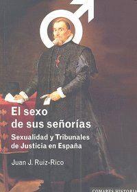 EL SEXO DE SUS SEÑORIAS. SEXUALIDAD Y TRIBUNALES DE JUSTICIA EN ESPAÑA