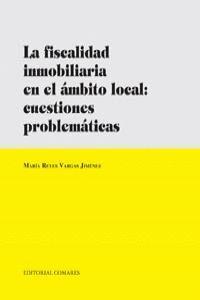 LA FISCALIDAD INMOBILIARIA EN EL AMBITO LOCAL: CUESTIONES PROBLEMATICAS.