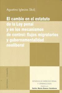 EL CAMBIO EN EL ESTATUTO DE LA LEY PENAL Y EN LOS MECANISMOS DE CONTROL FLUJOS MIGRATORIOS Y GUBERNA