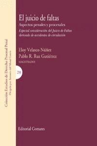 EL JUICIO DE FALTAS. ASPECTOS PENALES Y PROCESALES. ESPECIAL CONSIDERACIÓN DEL JUICIO DE FALTAS DERI