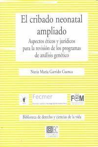 CUESTIONES ÉTICAS Y LEGALES DEL CRIBADO NEONATAL AMPLIADO ASPECTOS ETICOS Y JURIDICOS PARA LA REVISI