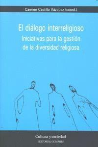 EL DIALOGO INTERRELIGIOSO. INICIATIVAS PARA LA GESTIÓN DE LA DIVERSIDAD RELIGIOSA