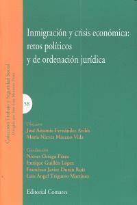 INMIGRACION Y CRISIS ECONOMICA: RETOS POLITICOS Y DE ORDENACION JURIDICA.