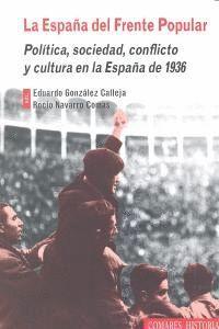 LA ESPAÑA DEL FRENTE POPULAR POLTICA, SOCIEDAD, CONFLICTO Y CULTURA EN LA ESPAÑA DE 1936
