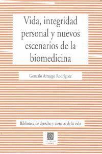 VIDA INTEGRIDAD PERSONAL Y NUEVOS ESCENARIOS DE LA BIOMEDICI