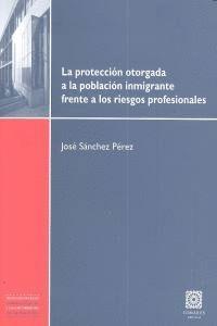 PROTECCION OTORGADA A LA POBLACION INMIGRANTE FRENTE RIESGOS