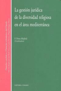 LA GESTIÓN JURDICA Y DIVERSIDAD RELIGIOSA EN EL ÁREA MEDITERRÁNEA MEDITERRANEA, LA