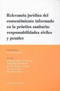 RELEVANCIA JURDICA DEL CONSENTIMIENTO INFORMADO EN LA PRÁCTICA SANITARIA RESPONSABILIDADES CIVILES