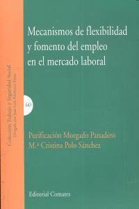 MECANISMOS DE FLEXIBILIDAD Y FOMENTO DEL EMPLEO EN EL MERCADO LABORAL