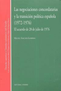 LAS NEGOCIACIONES CONCORDATARIAS Y LA TRANSICIÓN POLTICA ESPAÑOLA, 1972-1976 EL ACUERDO DE 28 DE JU
