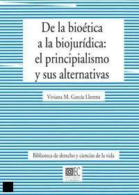 DE LA BIOETICA A LA BIOJURIDICA: EL PRINCIPIALISMO Y SUS ALTERNATIVAS.