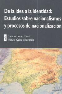 DE LA IDEA DE LA IDENTIDAD: ESTUDIOS SOBRE NACIONALISMOS Y PROCESOS DE NACIONALIZACION.