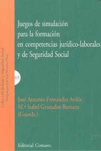 JUEGOS DE SIMILACION PARA LA FORMACION EN COMPETENCIAS JURIDICO-LABORALES Y DE SEGURIDAD SOCIAL.
