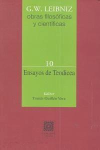 ENSAYOS DE TEODICEA SOBRE LA BONDAD DE DIOS, LA LIBERTAD DEL HOMBRE Y EL ORIGEN DEL MAL