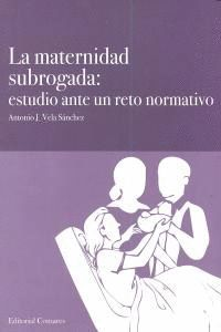MATERNIDAD SUBROGADA ESTUDIO ANTE UN RETO NORMATIVO,LA