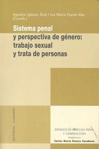 SISTEMA PENAL Y PERSPECTIVA DE GENERO: TRABAJO SEXUAL Y TRATA DE PERSONAS. TRABAJO SEXUAL Y TRATA DE