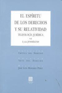 EL ESPRITU DE LOS DERECHOS Y SU RELATIVIDAD TELEOLOGA JURDICA
