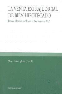 LA VENTA EXTRAJUDICIAL DEL BIEN HIPOTECADO. JORNADA CELEBRADA EN ALMERA EL 9 DE MARZO DE 2012