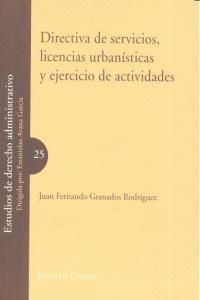 DIRECTIVA DE SERVICIOS, LICENCIAS URBANISTICAS Y EJERCICIO DE ACTIVIDADES.