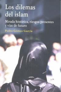 LOS DILEMAS DEL ISLAM MIRADA HISTÓRICA, RIESGOS PRESENTES Y VAS DE FUTURO