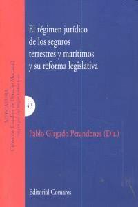 EL RÉGIMEN JURDICO DE LOS SEGUROS TERRESTRES Y MARTIMOS Y SU REFORMA LEGISLATIVA REFORMA LEGISLATI