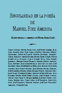 SINGULARIDAD EN LA POESIA DE MANUEL RUIZ AMEZCUA.