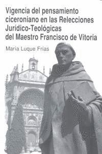 VIGENCIA DEL PENSAMIENTO CICERONIANO EN LAS RELECCIONES JURIDICO-TEOLOGICAS DEL MAESTRO FRANCISCO DE