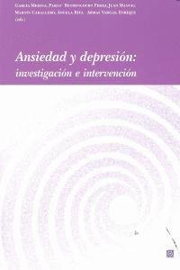 ANSIEDAD Y DEPRESION: INVESTIGACION E INTERVENCION. INVESTIGACIÓN E INTERVENCIÓN