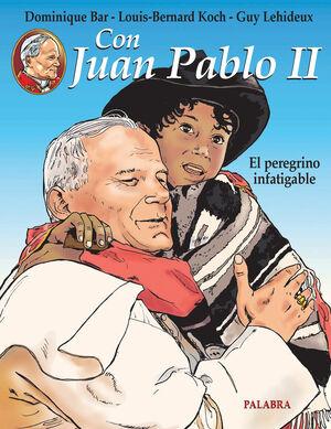 CON JUAN PABLO II. EL PEREGRINO INFATIGABLE