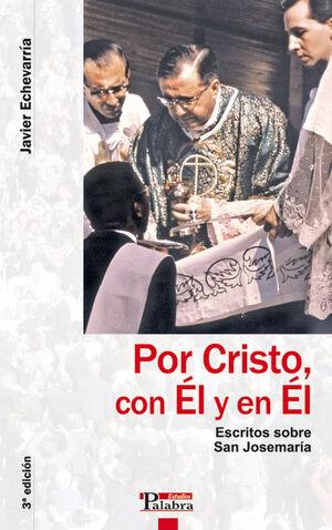 POR CRISTO, CON EL Y EN EL ESCRITOS SOBRE SAN JOSEMARA