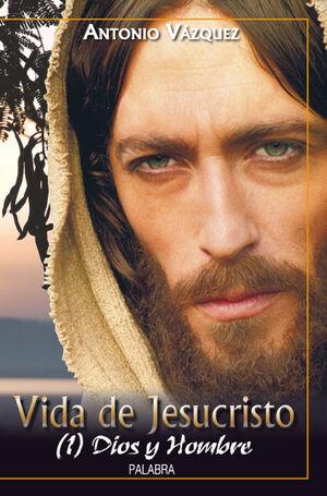 VIDA DE JESUCRISTO I DIOS Y HOMBRE