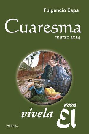 CUARESMA 2014, VÍVELA CON ÉL