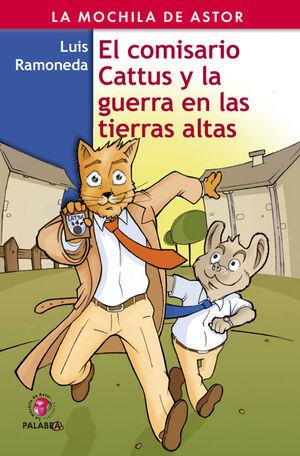 EL COMISARIO CATTUS Y LA GUERRA EN LAS TIERRAS ALTAS