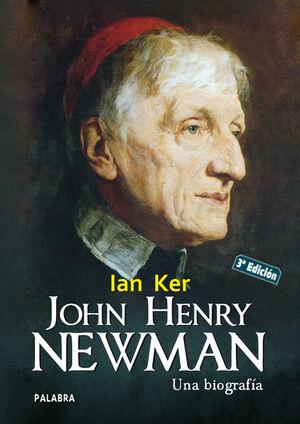JOHN HENRY NEWMAN UNA BIOGRAFA