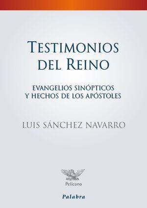 TESTIMONIOS DEL REINO EVANGELIOS SINÓPTICOS Y HECHOS DE LOS APÓSTOLES