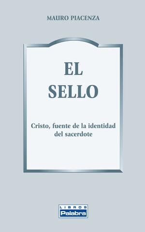 EL SELLO CRISTO, FUENTE DE IDENTIDAD DEL SACERDOTE