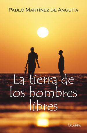 LA TIERRA DE LOS HOMBRES LIBRES